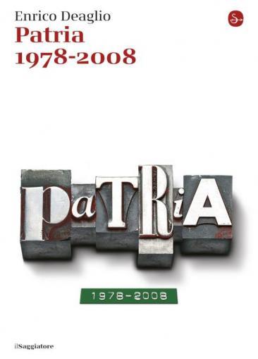 La copertina del libro 'Patria 1978-2008' di Enrico Deaglio